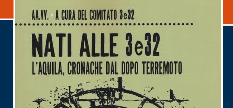 Nati alle 3e32. L'Aquila, cronache del dopo terremoto
